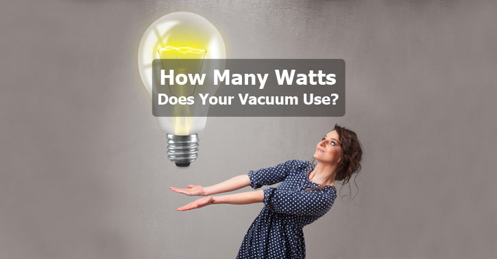 How Many Watts Does Your Vacuum Use?