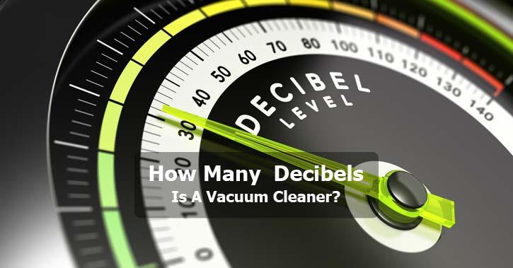 How Many Decibels Is A Vacuum Cleaner?